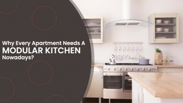 Why Every Apartment Needs A Modular Kitchen Nowadays?