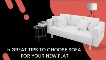 5 great tips to choose Sofa for your new Flat