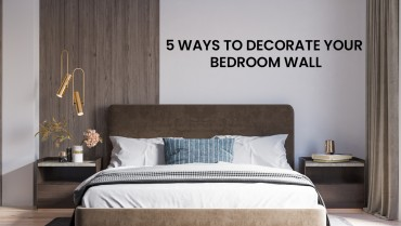 5 Ways To Decorate Your Bedroom Wall